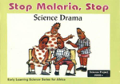 Stop malaria, stop : science drama