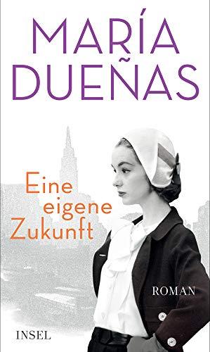 Buchseite und Rezensionen zu 'Eine eigene Zukunft' von María Dueñas
