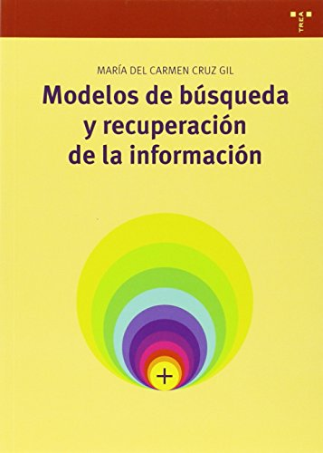 Módelos de búsqueda y recuperación de la información (Biblioteconomía y Administración cultural)
