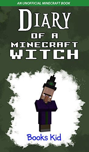 Diary of a Minecraft Witch: An Unofficial Minecraft Book (Minecraft Diary Books and Wimpy Zombie Tales For Kids 11) (English Edition)