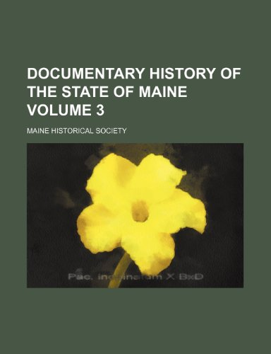 Documentary history of the State of Maine Volume 3
