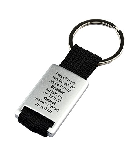 Schlüsselanhänger mit Stoffband und GravurDas Einzige was besser ist als Dich zum Bruder zu haben, ist Dich als Onkel meines Kindes zu haben. – als Geschenk zum Geburtstag oder zu Weihnachten
