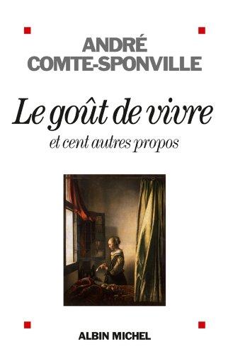 Le goût de vivre et cent autres propos - Comte-Sponville André