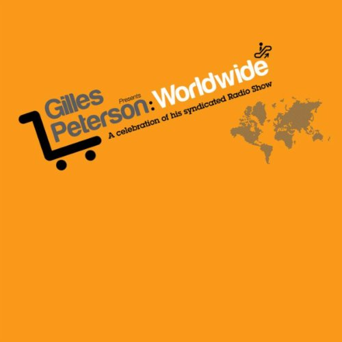 Gilles Peterson: Worldwide - A...