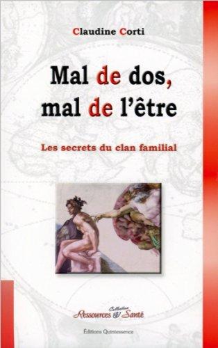 Mal de dos, mal de l'être - Les secrets du clan familial par Claudine Corti