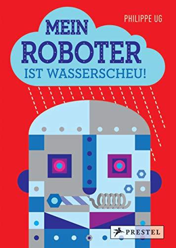 Mein Roboter ist wasserscheu!: Pop-up-Buch