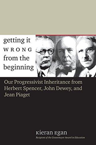 getting-it-wrong-from-the-beginning-our-progressivist-inheritance-from-herbert-spencer-john-dewey-an