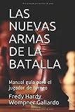 LAS NUEVAS ARMAS DE LA BATALLA: Manual guía para el jugador de torneo