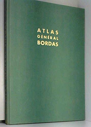 Atlas général Bordas : La France - Le Monde par SERRYN Pierre - BLASSELLE René - BONNET Marc