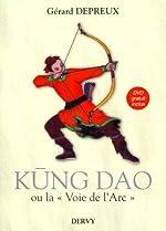 Kung Dao - La Voie de l'Arc (1DVD) de Gérard Depreux