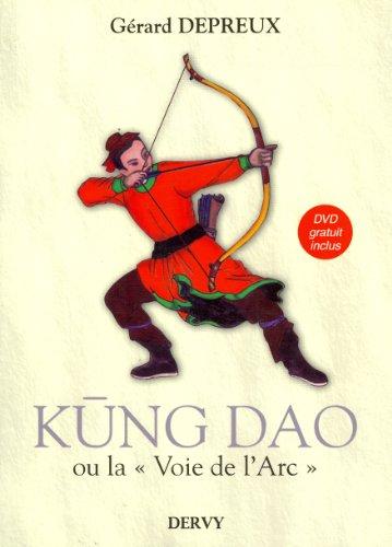 Kung Dao : La Voie de l'Arc (1DVD) par Gérard Depreux