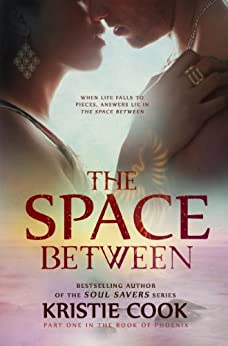 The Space Between (The Book of Phoenix 1) (English Edition) von [Cook, Kristie]