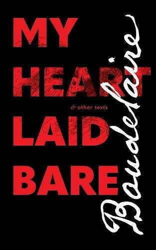 My Heart Laid Bare: & other texts