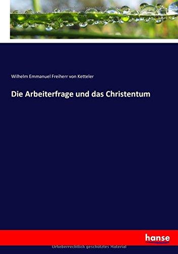 Die Arbeiterfrage und das Christentum