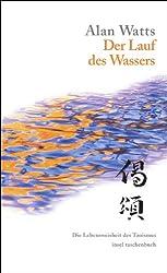 Der Lauf des Wassers: Die Lebensweisheit des Taoismus (insel taschenbuch)