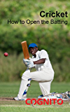 Cricket: How to Open the Batting (Cognito Guides)