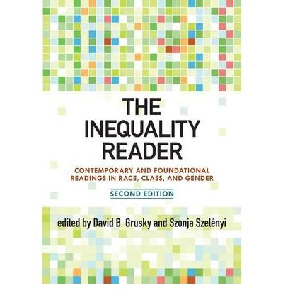[( The Inequality Reader: Contemporary and Foundational Readings in Race, Class, and Gender )] [by: David B. Grusky] [Apr-2011]