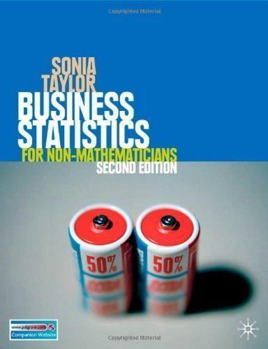 Business Statistics: for Non-Mathematicians 2nd (second) Edition by Taylor, Dr Sonia published by Palgrave Macmillan (2007)