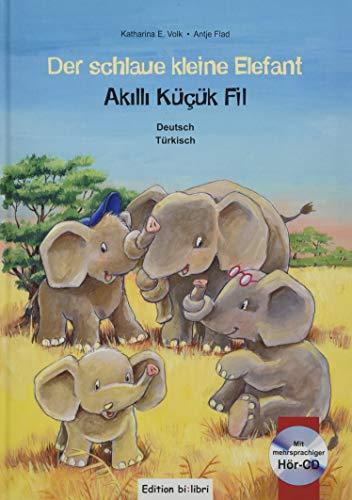 Der schlaue kleine Elefant: Kinderbuch Deutsch-Türkisch mit mehrsprachiger Audio-CD