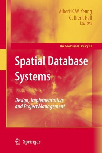 Spatial Database Systems: Design, Implementation and Project Management (GeoJournal Library) by Yeung, Albert K.W., Hall, G. Brent (2007) Hardcover