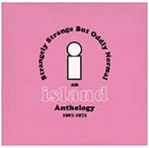 Strangely Strange But Oddly Normal: An Island Records Anthology 1967-1972
