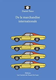 De la marchandise internationale par Daniel Fano