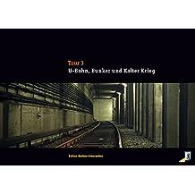 U-Bahn, Bunker, Kalter Krieg