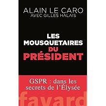 Les mousquetaires du Président: GSPR : dans les secrets de l'Élysée