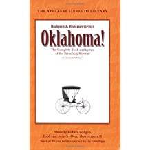 Oklahoma!: The Complete Book and Lyrics of the Broadway Musical (Applause Books) (Applause Libretto Library)