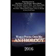 World Poetry Open Mic: 2016 Anthology: A Collection From Poets Around The World: Volume 2 (World Poetry Open Mic Anthology)