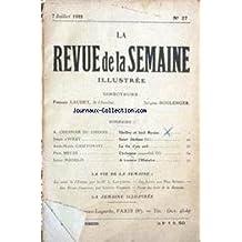 REVUE DE LA SEMAINE ILLUSTREE (LA) [No 27] du 07/07/1922 - A. CHESNIER DU CHESNE - SHELLEY ET LORD BYRON - JEHAN D'IVRAY - SAINT JEROME - A.MARIE GASZTOWITT - PAUL HEUZE - CYCLAMEN - LOUIS MADELIN - LA SANTE DE L'EUROPE PAR LE DR J. LAUMONIER - MAX BUTEAU - ETIENNE CHARLES.