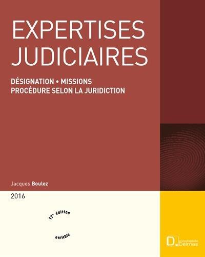 Expertises judiciaires : Désignation et missions de l'expert ; Procédure selon la juridiction