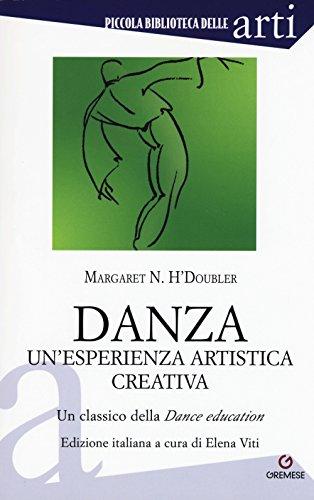 Danza. Un'esperienza artistica creativa. Un classico della