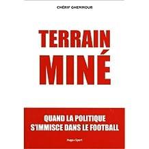 Terrain miné : Quand la politique s'immisce dans le football de CHERIF GHEMMOUR ( 7 février 2013 )