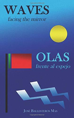 Waves facing the mirror • Olas frente al espejo por José Ballesteros Mas
