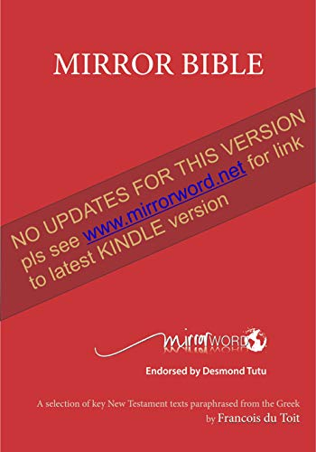 Mirror Bible: A selection of key New Testament texts ...