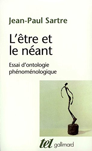 L'être et le néant. Essai d'ontologie phénoménologique: Essai d'ontologie phénoménologique