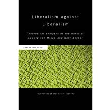 [(Liberalism Against Liberalism )] [Author: Javier Aranzadi Del Cerro] [Jun-2009]