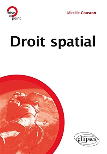 Droit Spatial par Mireille Couston
