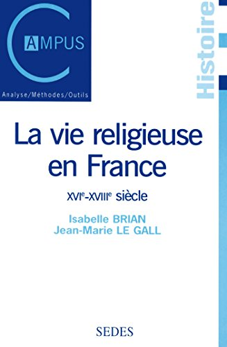 La vie religieuse en France du XVIe au XVIIIe siècle