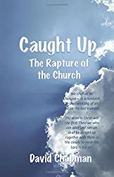 Caught Up: The Rapture of the Church