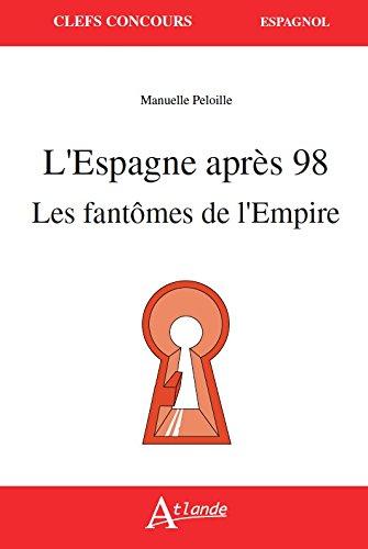 L'Espagne après 98, les fantômes de l'Empire
