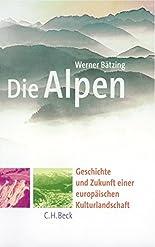 Die Alpen: Geschichte und Zukunft einer europäischen Kulturlandschaft hier kaufen