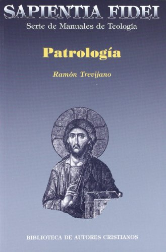 Patrología (SAPIENTIA FIDEI) por Ramón Trevijano Etcheverría