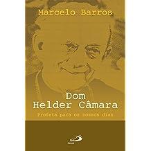 Dom Helder Câmara: Profeta para os nossos dias (Comunidade e missão) (Portuguese Edition)
