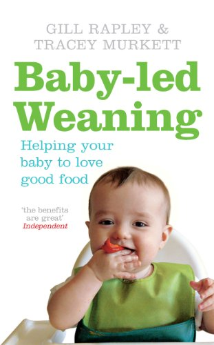 Baby-led Weaning: Helping Your Baby to Love Good Food (English Edition) por Gill Rapley
