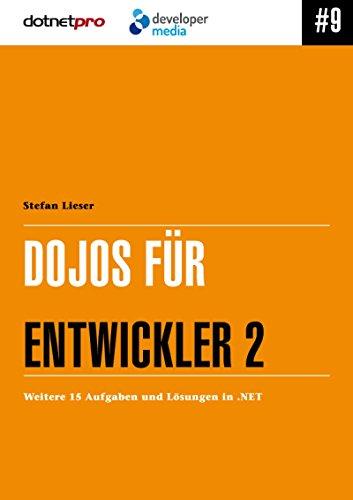 Dojos für Entwickler 2: Weitere 15 Aufgaben und Lösungen in .NET