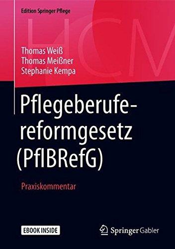 Pflegeberufereformgesetz (PflBRefG): Praxiskommentar (Edition Springer Pflege)