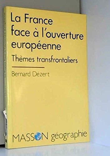 LA FRANCE FACE A L'OUVERTURE EUROPEENNE. Thèmes transfrontaliers