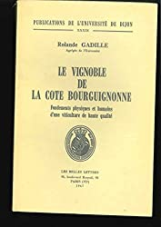 Le vignoble de la Côte bourguignonne : fondements physiques et humains d'une culture de haute qualité